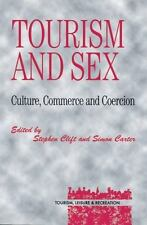Tourism and Sex : Culture, Commerce and Coercion by Stephen Clift (2000,...