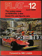 Flat 12 Racing Career of Ferrari's 3 litre Grand Prix & Sports Cars 1970-1980