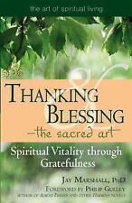 Thanking and Blessing -- the Sacred Art: Spiritual Vitality Through Gratefulness