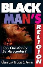 Black Man's Religion : Can Christianity Be Afrocentric? by Craig S. Keener...
