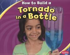 Hands-On Science Fun Ser.: How to Build a Tornado in a Bottle by Lori Shores...