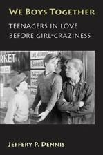 We Boys Together: Teenagers in Love Before Girl-Craziness-ExLibrary
