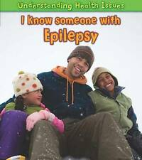 I Know Someone with Epilepsy (Understanding Health Issues),Parker, Vic,New Book