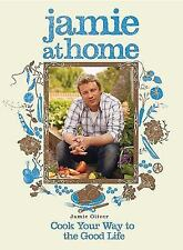 Jamie at Home : Cook Your Way to the Good Life by Jamie Oliver (2008, Hardcover)