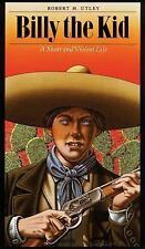 Billy the Kid : A Short and Violent Life by Robert M. Utley (1991, Paperback,...