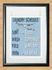 Typography Art Laundry Schedule  Sort Fold Wash Iron Haha PHOTO Print POSTER A4