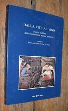 Dalla vite al vino J.-L. Gaulin A. J. Grieco Ed. Clueb 1994 L13