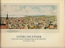 1976/CITIES ON STONE: 19th Century Lithograph Images Of The Urban West HARDCOVER