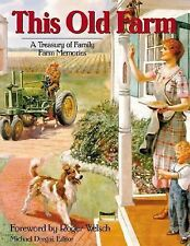 This Old Farm: A Treasury of Family Farm Memories ~ Welsch, Roger PB
