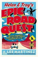 Helen and Troy's Epic Road Quest by A. Lee Martinez (2013, Paperback)