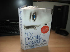 Holly Seddon - try not to breathe *Signed & Dated* UK HB 1st debut thriller