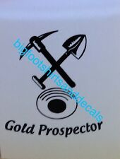 Gold Prospector Decal With Pick Axe Panning Sluice Pan Dredge Window Sticker G