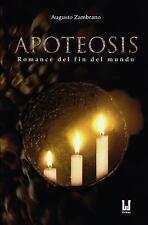 Apoteosis : Romance Del Fin Del Mundo by Augusto Zambrano (2016, Paperback)