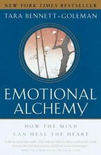 Emotional Alchemy : How the Mind Can Heal the Heart by Tara Bennett-Goleman (20…