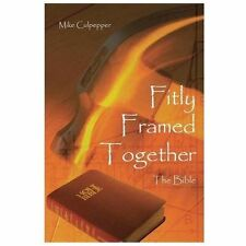 Fitly Framed Together : The Bible by Mike Culpepper (2013, Paperback)
