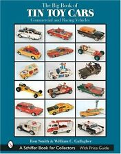The Big Book of Tin Toy Cars: Commercial and Racing Vehicles (Schiffer Book for