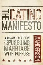 The Dating Manifesto: A Drama-Free Plan for Pursuing Marriage with Purpose, Ande