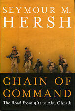 Chain of Command: The Road from 9/11 to Abu Ghraib by Seymour M. Hersh-1st Ed/DJ