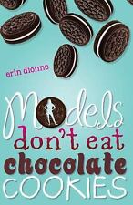 Models Don't Eat Chocolate Cookies, Erin Dionne, Good Book