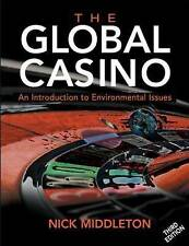 The Global Casino: An Introduction to Environmental Issues by Nicholas J. Middl…