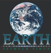 Earth : Our Planet in Space by Seymour Simon (2003, Picture Book, Revised)