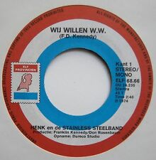 "7"" Henk En De Stainless Steelband Wij Willen WW Don Rosenbaum Franklin Kennedy"
