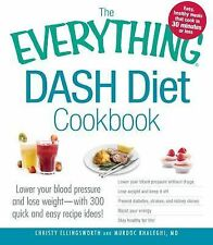 The Everything DASH Diet Cookbook: Lower your blood pressure and lose weight -