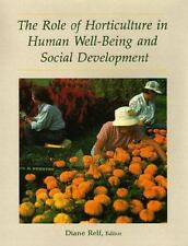 The Role of Horticulture in Human Well-Being and Social Development (1992,...