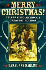 Merry Christmas! : Celebrating America's Greatest Holiday by Marling, Karal Ann