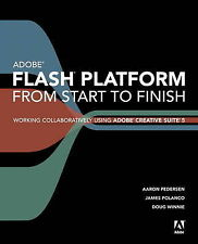 Adobe Flash Platform from Start to Finish: Working Collaboratively Using Adobe C