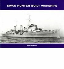 Swan Hunter Built Warships by Ian Buxton (Hardback, 2007)