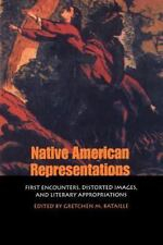 Native American Representations: First Encounters, Distorted Images, and Literar