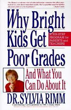 Why Bright Kids Get Poor Grades: And What You Can Do About It Rimm, Sylvia Pape