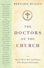 The Doctors of the Church : Thirty-Three Men and Women Who Shaped...