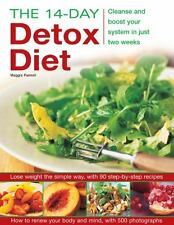 The 14-Day Detox Diet : Cleanse and Boost Your System in Just Two Weeks by...