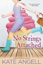 No Strings Attached by Kate Angell (2013, Paperback)