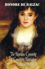 The Human Comedy, la Com�die Humaine, Volume 2, Includes the Following Books...
