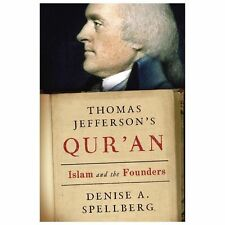 Thomas Jefferson Qur'an Islam and the Founders Denise A. Spellberg 2013 HC/DJ