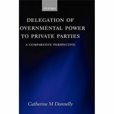 Delegation of Governmental Power to Private Parties: A Comparative Per-ExLibrary