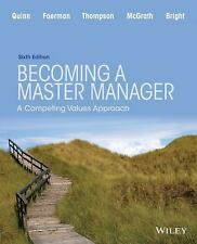 Becoming a Master Manager: A Competing Values Approach 6E by Quinn, Bright