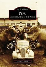 Images of America: Peru : Circus Capital of the World by Kreig A. Adkins...