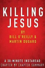 Killing Jesus: by Bill o'Reilly and Martin Dugard: a 30-Minute...