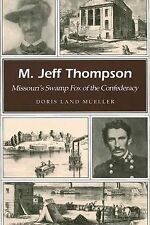 M. Jeff Thompson: Missouri's Swamp Fox of the Confederacy (Missouri He-ExLibrary