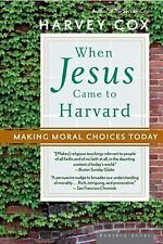 When Jesus Came to Harvard: Making Moral Choices Today Cox, Harvey Paperback