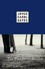 You Must Remember This by Joyce Carol Oates (1998, Paperback)