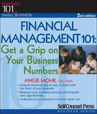 Financial Management 101: Get a Grip on Your Business Numbers (101 for Small Bu