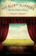American Lives Ser.: My Ruby Slippers : The Road Back to Kansas by Tracy...
