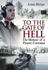 TO THE GATE OF HELL THE MEMOIR OF A PANZER CREWMAN