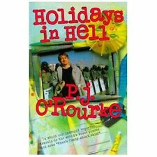 O'Rourke, P. J.: Holidays in Hell : In Which Our Intrepid Reporter Travels to...