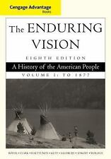 The Enduring Vision Vol. 1 : A History of the American People to 1877 by...